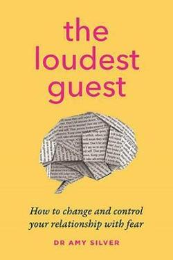 Loudest Guest - How to change and control your relationship with fear