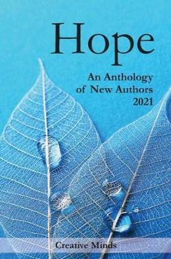 Hope: An Anthology of New Authors 2021