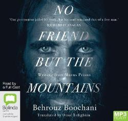 No Friend But The Mountains (MP3 Audiobook) - Writing from Manus Prison