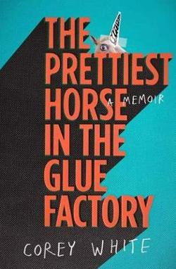 Prettiest Horse in the Glue Factory