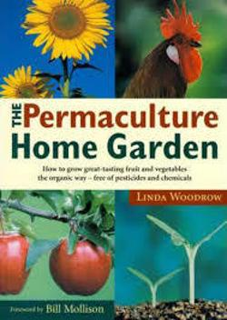 Permaculture Home Garden, The