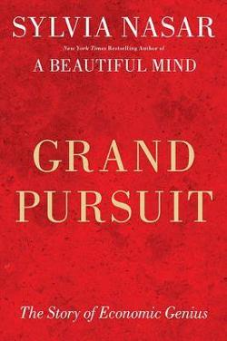 Grand Pursuit - The Story of Economic Genius