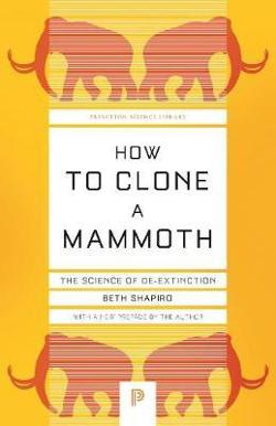How to Clone a Mammoth - The Science of De-Extinction