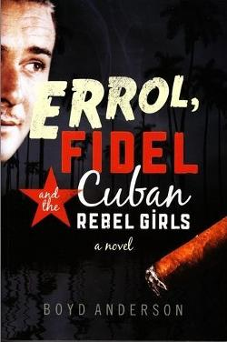 Errol, Fidel and the Cuban Rebel Girls