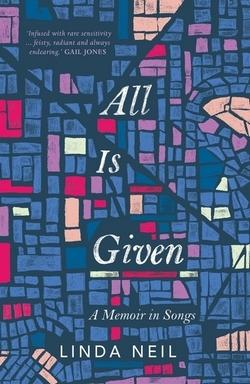 All is Given - A Memoir in Songs
