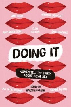 Doing it - Women Tell the Truth About Great Sex