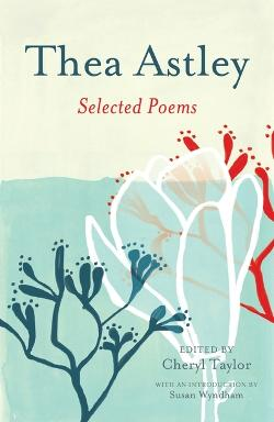 Thea Astley: Selected Poems