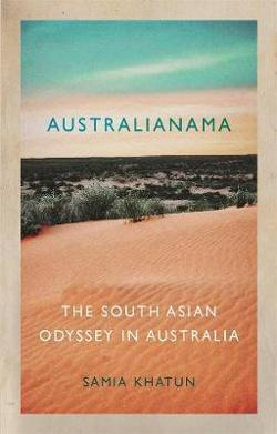Australianama: The South Asian Odyssey in Australia