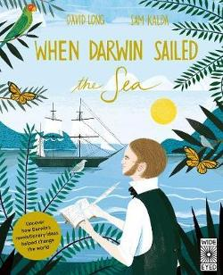 When Darwin Sailed the Sea - Uncover how Darwin's revolutionary ideas helped change the world