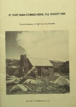 If That Man Comes Here, I'll Shoot Him - Reminiscences of High Country Women