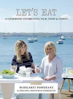 Let's Eat: A Cookbook Celebrating Film, Food and Family