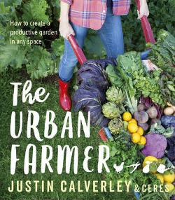 Urban Farmer - How to Create a Productive Garden in Any Space