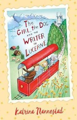 Girl, the Dog and the Writer in Lucerne - The Girl, the Dog and the Writer, #3)