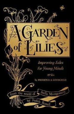 Garden of Lilies: Improving Tales for Young Minds (From the World of Stella Montgomery)