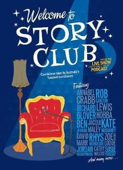 Welcome to Story Club - Candid True Tales by Australia's Funniest Oversharers