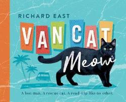 Van Cat Meow - A Lost Man, A Rescue Cat, A Road Trip like No Other