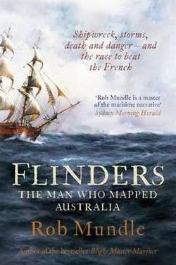 Flinders - The Man Who Mapped Australia