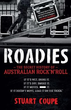 Roadies - The Secret History of Australian Rock'n'Roll