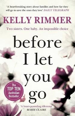 Before I Let You Go -  A gripping novel about the unbreakable bond between sisters