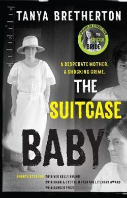 Suitcase Baby - The heartbreaking true story of a shocking crime in 1920s Sydney