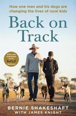 Back on Track - How one man and his dogs are changing the lives of rural kids