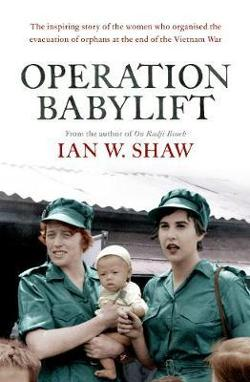 Operation Babylift - The inspiring story of the Australian women who organised the evacuation of orphans at the end of the Vietnam War