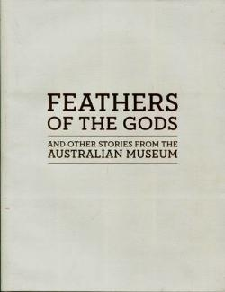 Feathers of the Gods: and other stories from the Australian Museum