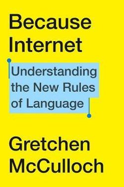 Because Internet - Understanding the New Rules of Language