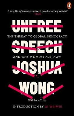 Unfree Speech: The Threat to Global Democracy and Why We Must Act, Now