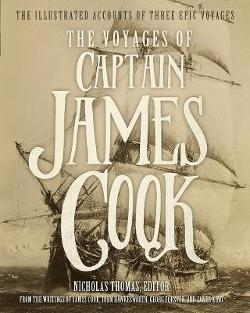 Voyages of Captain James Cook - The Illustrated Accounts of Three Epic Voyages