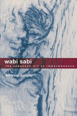 Wabi Sabi - The Japanese Art of Impermanence