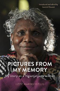 Pictures from My Memory - My Story as a Ngaatjatjarra Woman