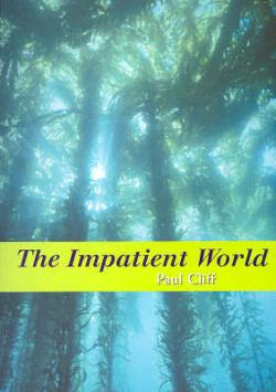 Impatient World, The