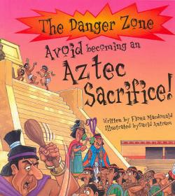 Avoid Becoming an Aztec Sacrifice!