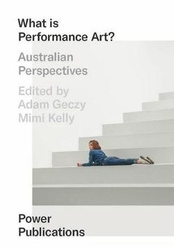 What Is Performance Art? - Australian Perspectives
