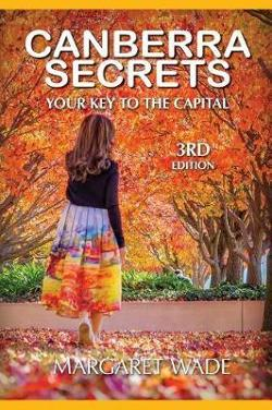 Canberra Secrets - Your Key to the Capital 3rd Edition