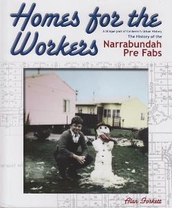 Homes for the Workers - The History of the Narrabundah Pre Fabs