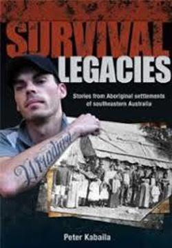 Survival Legacies - Stories from Aboriginal Settlements of Southeastern Australia