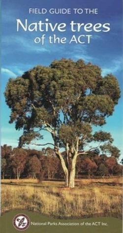 Field Guide to the Native Trees of the ACT 3rd Edition