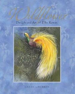 Wildflower - the Life and Art of Ellis Rowan