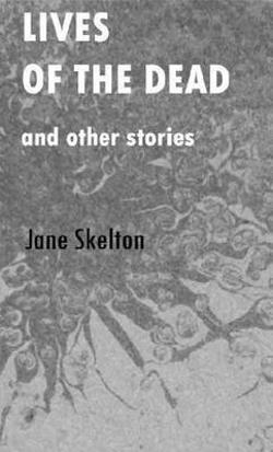 Lives of the Dead and Other Stories