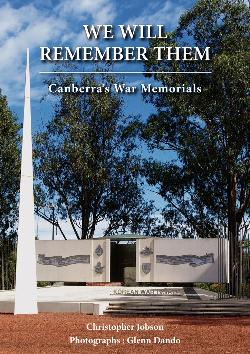 We Will Remember Them - Canberra's War Memorials