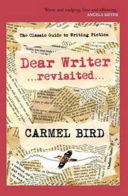 Dear Writer ...revisited... - The Classic Guide to Writing Fiction