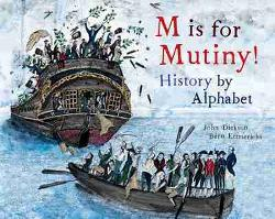 M is For Mutiny! History by Alphabet
