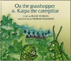 Oa The Grasshopper and Kaipa the Caterpillar