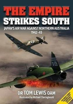 The Empire Strikes South: Japan's Air War Against Northern Australia