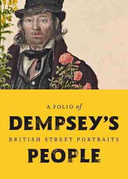 Dempsey's People: A folio of British street portraits 1824-1844