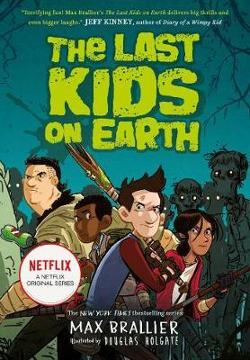 Last Kids on Earth (Last Kids on Earth Book #1)