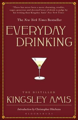 Everyday Drinking - The Distilled Kingsley Amis