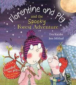 Florentine and Pig and the Spooky Forest Adventure